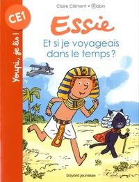 Claire Clément et  Robin - Essie  : Et si je voyageais dans le temps ?.