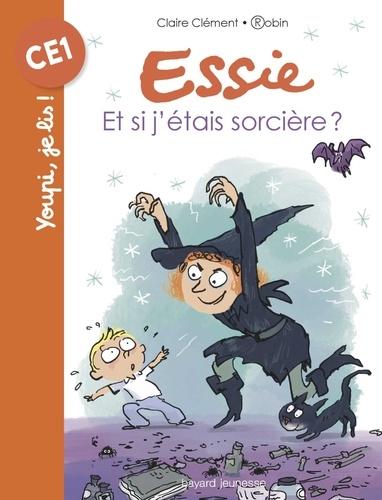 Robin et Claire Clément - Essie, Tome 04 - Et si j'étais sorcière ?.