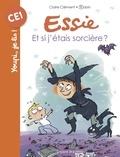 Claire Clément et  Robin - Essie Tome 21 : Et si j'étais sorcière ?.