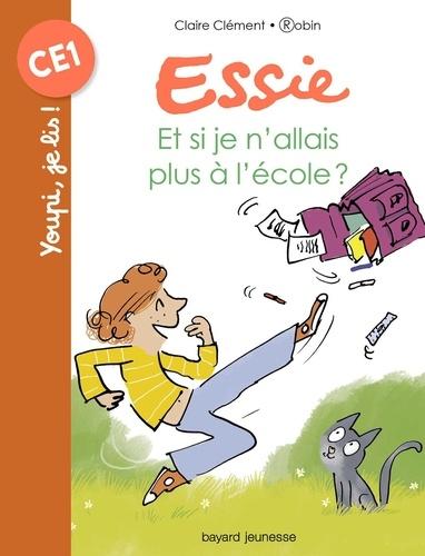 Claire Clément - Et si je n'allais pas à l'école ?.