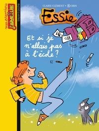 Robin et Claire Clément - Et si je n'allais plus à l'école ?.