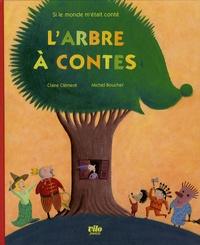 Claire Clément et Michel Boucher - L'arbre à contes.