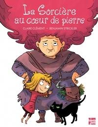 Claire Clément et Benjamin Strickler - La sorcière au coeur de pierre.