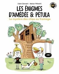 Claire Clément - Les énigmes d'Amédée et Pétula, Tome 01 - Le mystère des chips au fromage.