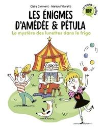 Claire Clément - Les énigmes d'Amédée et Pétula, Tome 02 - Le mystère des lunettes dans le frigo.