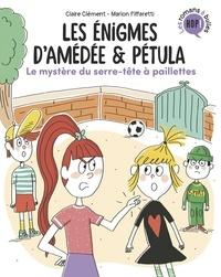 Claire Clément - Les énigmes d'Amédée et Pétula, Tome 03 - Le mystère du serre-tête à paillettes.