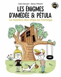 Claire Clément et Marion Piffaretti - Les énigmes d'Amédée & Pétula  : Le mystère des chips au fromage.
