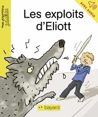 Henri Fellner et Claire Clément - Les exploits d'Eliott.