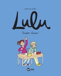 Marylise Morel et Claire Clément - Lulu, Tome 07 - Super classe !.