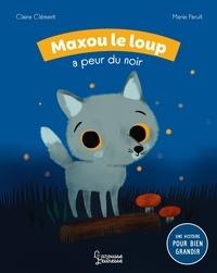Claire Clément et Marie Paruit - Maxou le loup a peur du noir.