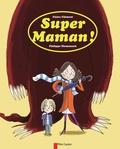 Claire Clément - Super maman !.