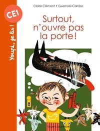 Claire Clément et Gwénola Carrère - Surtout, n'ouvre pas la porte !.