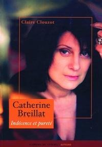 Claire Clouzot - Catherine Breillat - Indécence et pureté.