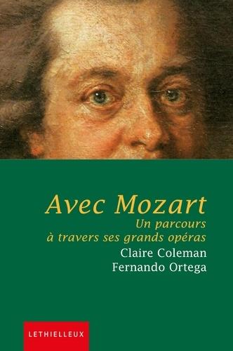Avec Mozart. Un parcours à travers ses grands opéras