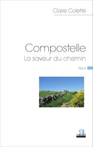 Compostelle- La saveur du chemin - Claire Colette |