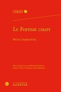 Claire Colin et Sabrinelle Bédrane - Le Format court - Récits d'aujourd'hui.