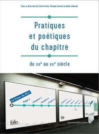 Claire Colin et Thomas Conrad - Pratiques et poétiques du chapitre du XIXe au XXIe siècle.