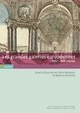 Claire Constans et Mathieu Da Vinha - Les grandes galeries européennes - XVIIe-XIXe siècles.