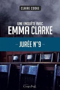 Claire Cooke - Une enquête d'Emma Clarke  : Jurée no9 - Une enquête d'Emma Clarke.