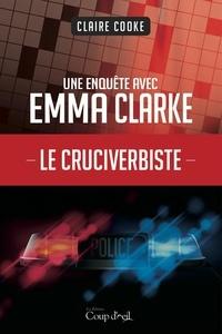 Claire Cooke - Une enquête d'Emma Clarke  : Le cruciverbiste - Une enquête d'Emma Clarke.