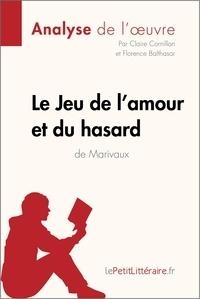 Claire Cornillon et  Florence Balthasar - Le Jeu de l'amour et du hasard de Marivaux (Analyse de l'oeuvre) - Comprendre la littérature avec lePetitLittéraire.fr.