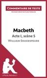 Claire Cornillon et  lePetitLittéraire.fr - Macbeth de Shakespeare - Acte I, scène 5 - Commentaire de texte.