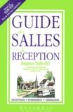 Claire Corvee et  Collectif - Guide des salles de réception. - Tome 6, Sud-Est, 4ème édition.