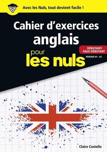 Cahier D Exercices Anglais Pour Les Nuls Debutant Faux Debutant Niveaux A1 A2 Grand Format