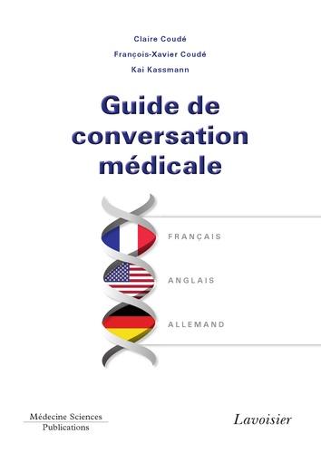 Claire Coudé et François-Xavier Coudé - Guide de conversation médicale français-anglais-allemand.