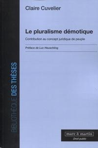 Claire Cuvelier - Le pluralisme démotique - Contribution au concept juridique de peuple.