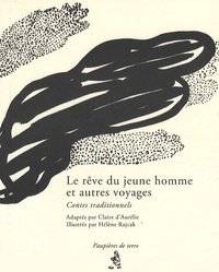 Claire d' Aurélie - Le rêve du jeune homme et autres voyages - Contes traditionnels.
