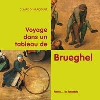 Claire d' Harcourt - Voyage dans un tableau de Brueghel.