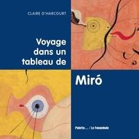 Claire d' Harcourt - Voyage dans un tableau de Miro.