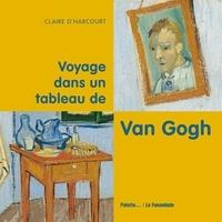 Claire d' Harcourt - Voyage dans un tableau de Van Gogh.