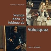 Claire d' Harcourt - Voyage dans un tableau de Velasquez.