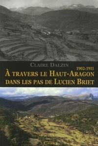 A travers le Haut-Aragon dans les pas de Lucien Briet - 1902-1911.pdf