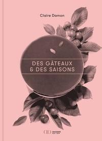Claire Damon - Des gâteaux et des saisons.
