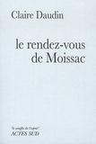 Claire Daudin - Le rendez-vous de Moissac.