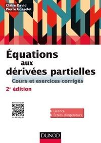 Claire David et Pierre Gosselet - Equations aux dérivées partielles - Cours et exercices corrigés.