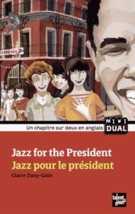 Claire Davy-Galix - Jazz pour le président.