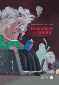 Claire de Gastold et Philippe Lechermeier - Racontars de minuit - Et autres histoires de monstres....