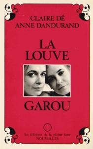 Claire Dé et Anne Dandurand - La louve-garou.