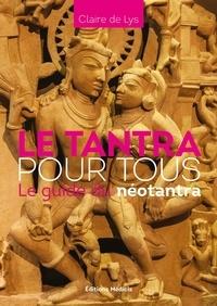 Claire de Lys - Le Tantra pour tous - Le guide du néotantra.