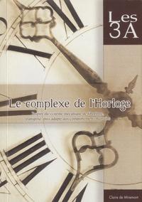 Claire de Miremont - Le complexe de l'Horloge - Les 3A, Inspiré du système mécanique de l'horloge, transposé, puis adapté aux comportements humains.