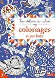 Claire de Moulor et  Monsieur Dupont - Coloriages super boys.