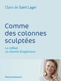 Corridashivernales.be Comme des colonnes sculptées - Le célibat, un chemin d'espérance Image