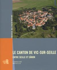 Claire Decomps et Marie Gloc - Le canton de Vic-sur-Seille.