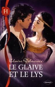 Claire Delacroix - Le glaive et le lys.