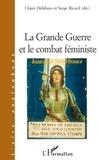 Claire Delahaye et Serge Ricard - La Grande Guerre et le combat féministe.