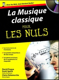 Claire Delamarche et David Pogue - La musique classique pour les nuls. 1 CD audio